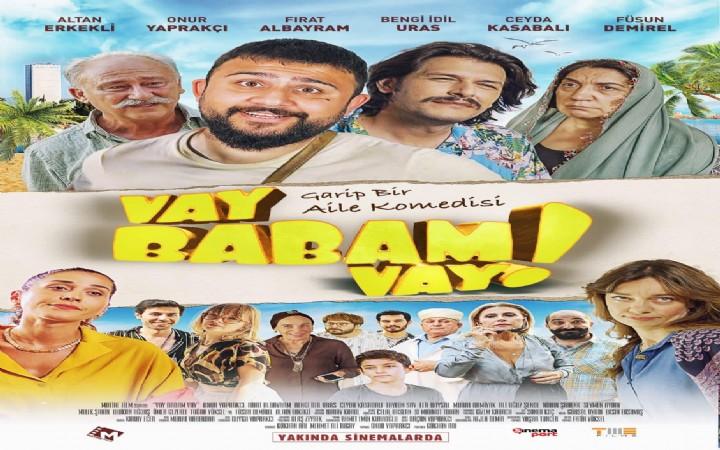 'Vay Babam Vay' Filmi Yakında  Vizyonda!